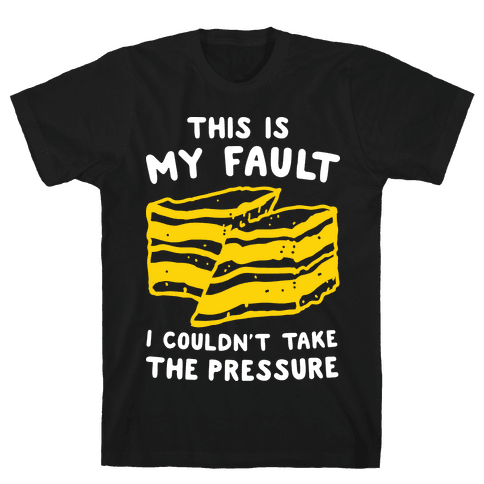 This Is My Fault Mens T-Shirt