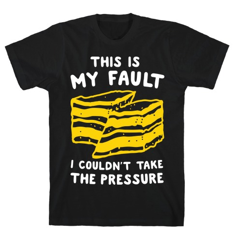 This Is My Fault T-Shirt