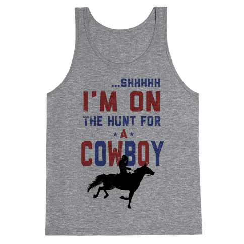 I'm on the hunt for a Cowboy Tank Top