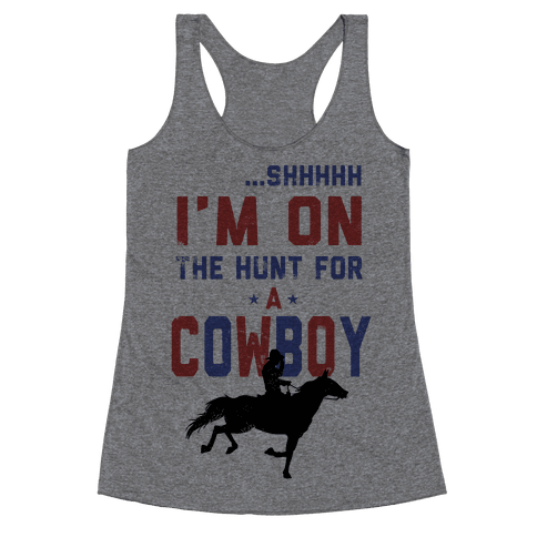 I'm on the hunt for a Cowboy Racerback Tank Top
