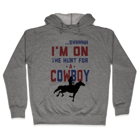I'm on the hunt for a Cowboy Hooded Sweatshirt
