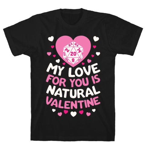 My Love For You Is Natural, Valentine Mens T-Shirt