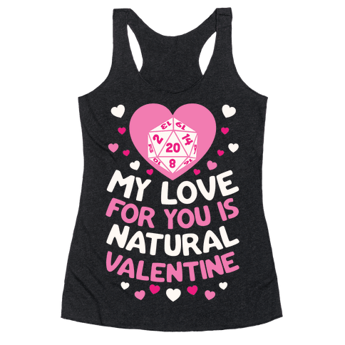 My Love For You Is Natural, Valentine Racerback Tank Top