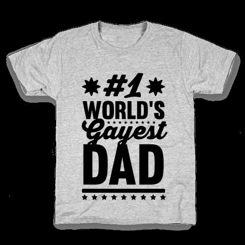 #1 World's Gayest Dad Kids T-Shirt