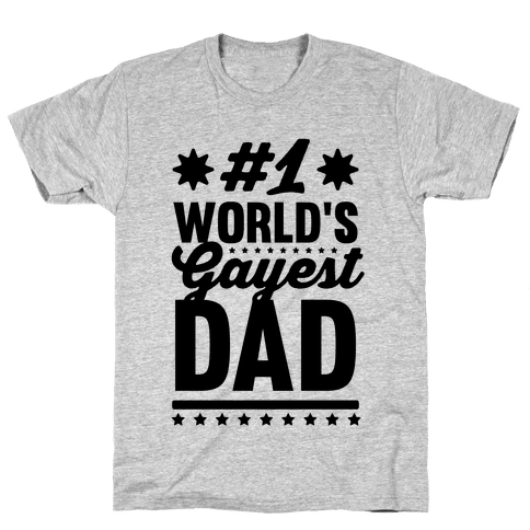 #1 World's Gayest Dad Mens T-Shirt