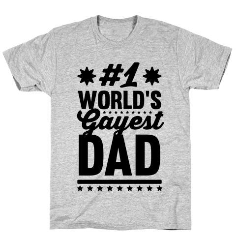 #1 World's Gayest Dad T-Shirt