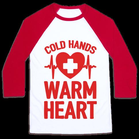 Cold Hands Warm Heart Baseball Tee