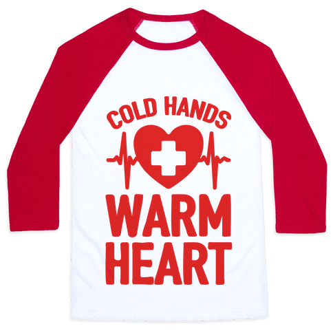 Cold Hands Warm Heart Baseball Tee