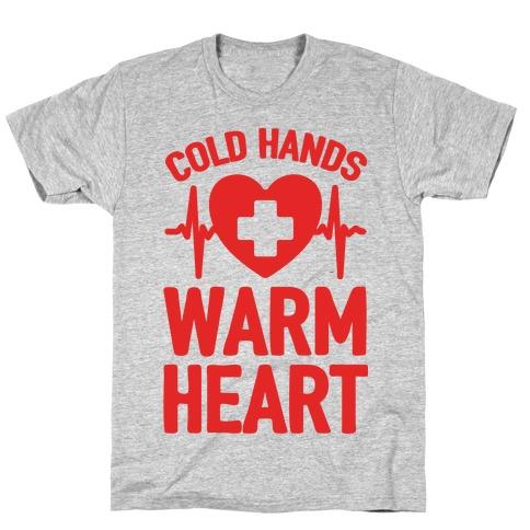 Cold Hands Warm Heart T-Shirt