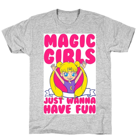 Magical Girls Just Wanna Have Fun T-Shirt