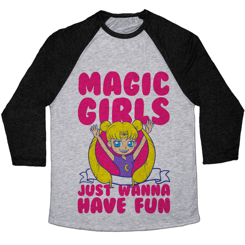 Magical Girls Just Wanna Have Fun Baseball Tee