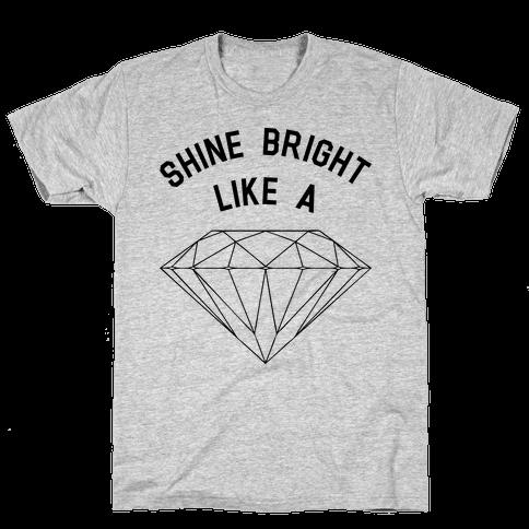 Shine Bright Like A Diamond Mens T-Shirt