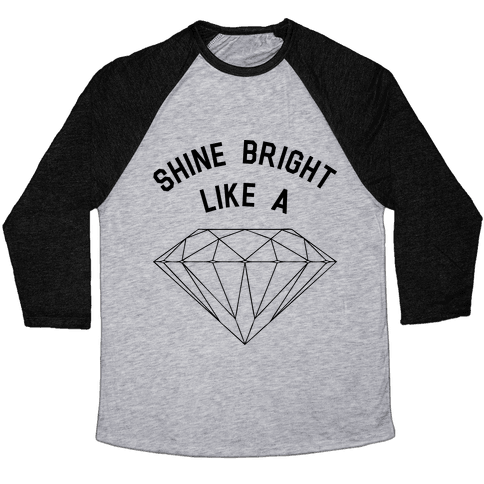 Shine Bright Like A Diamond Baseball Tee