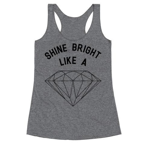 Shine Bright Like A Diamond Racerback Tank Top