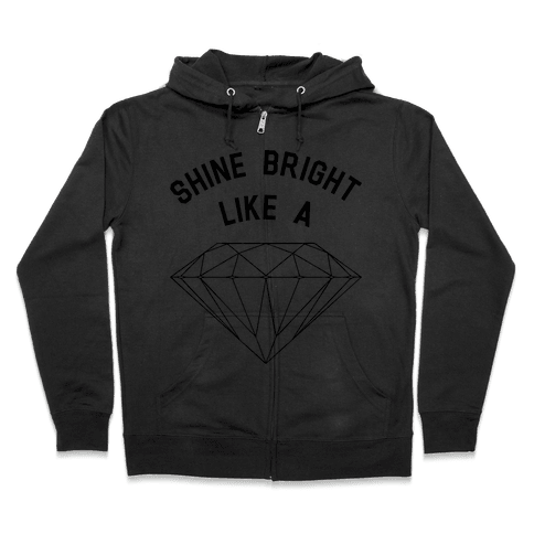 Shine Bright Like A Diamond Zip Hoodie