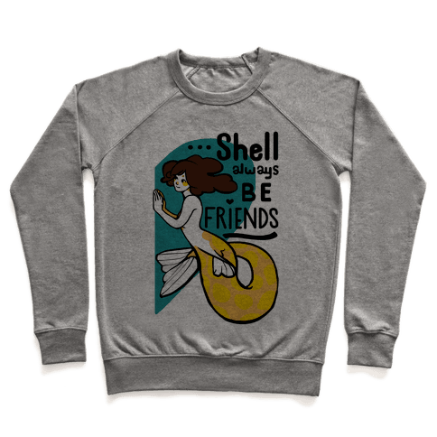 Shell Always Be Friends ( part 2) Pullover