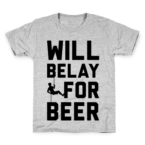 Will Belay For Beer Kids T-Shirt