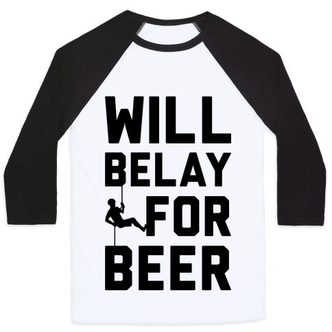 Will Belay For Beer Baseball Tee