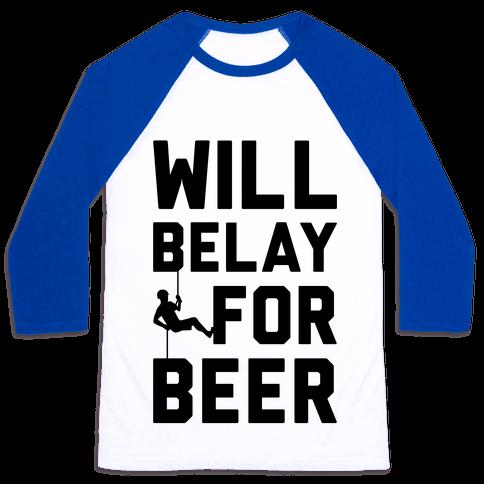 Will Belay For Beer Baseball Tee