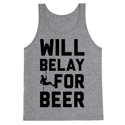 Will Belay For Beer Tank Top