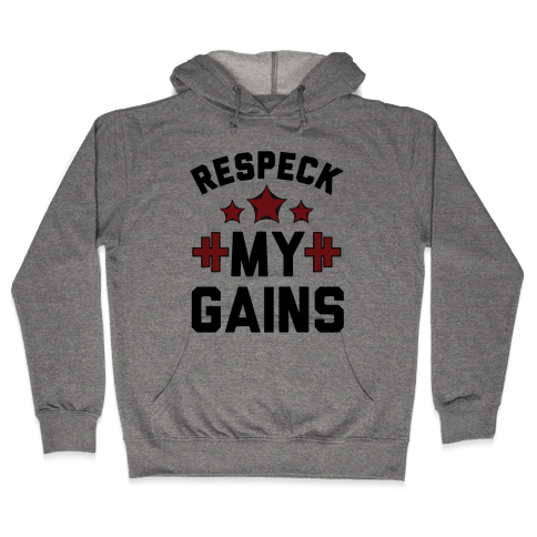 Respeck My Gains Hooded Sweatshirt