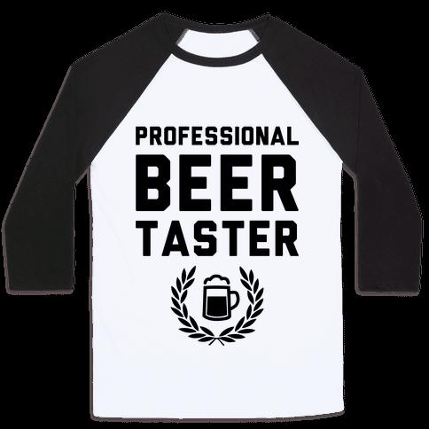 Pro Beer Taster Baseball Tee