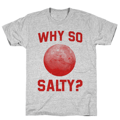 Why So Salty? Mens T-Shirt
