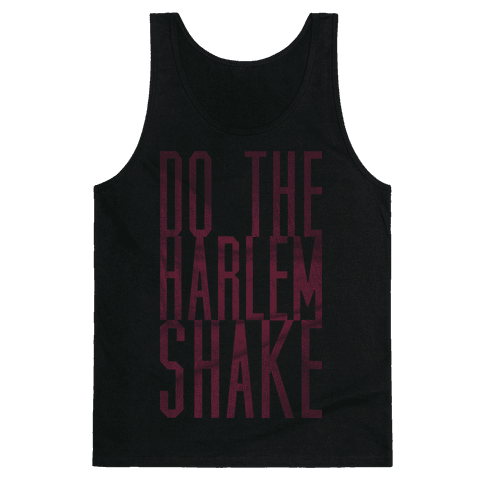 Harlem Shakin Tank Top