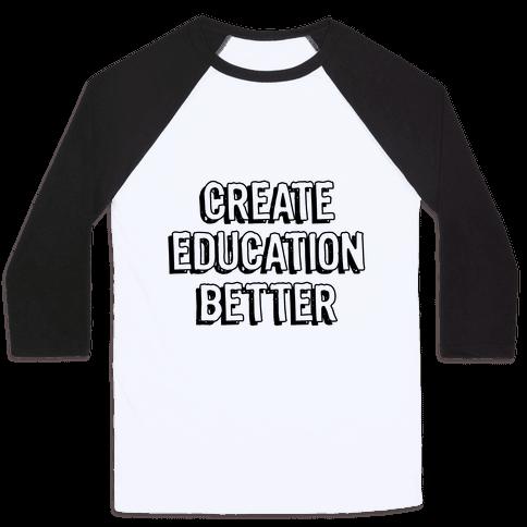 Create Education Better Baseball Tee
