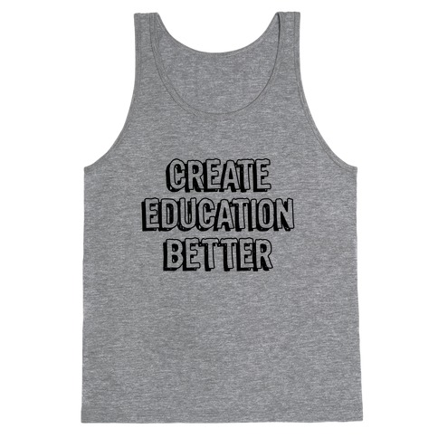 Create Education Better Tank Top