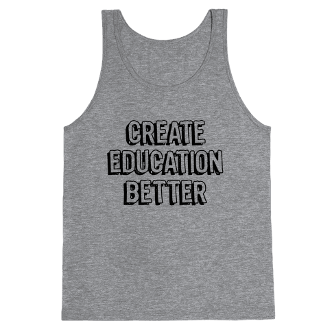 Create Education Better Tank Top