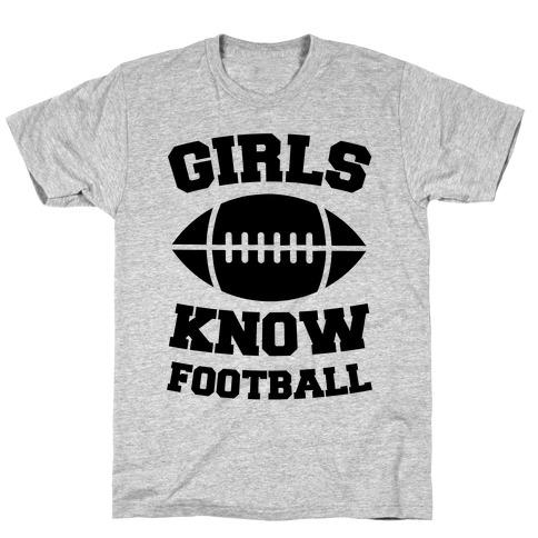 Girls Know Football T-Shirt