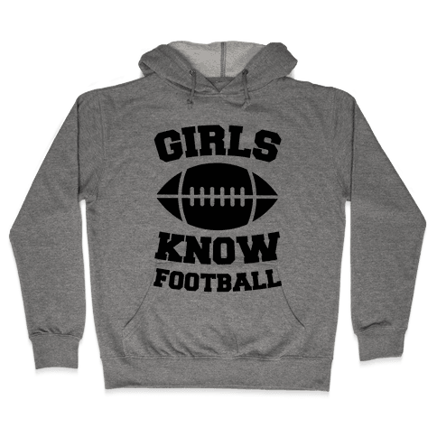 Girls Know Football Hooded Sweatshirt