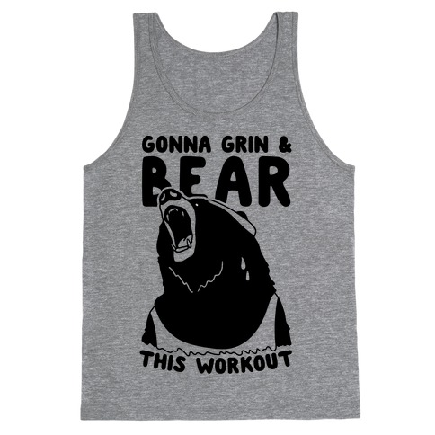 Gonna Grin & Bear This Workout Tank Top