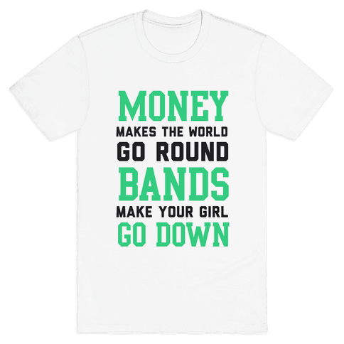 Money Makes the World Go Round Mens T-Shirt