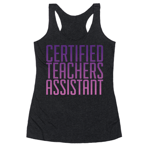 Teachers Assistant Racerback Tank Top