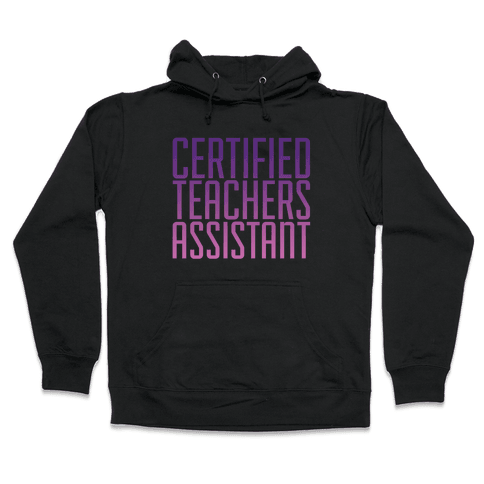 Teachers Assistant Hooded Sweatshirt