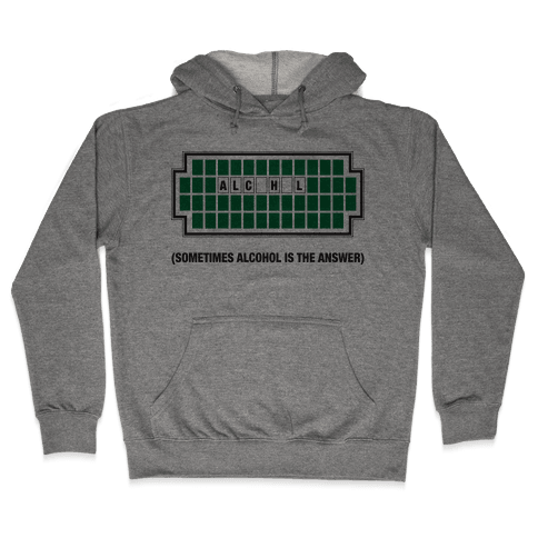 Sometimes Alcohol Is The Answer Hooded Sweatshirt