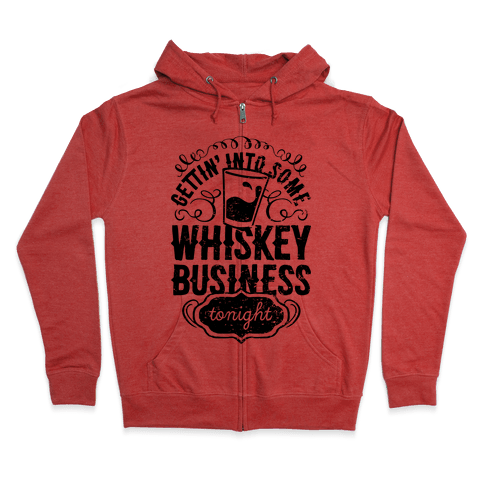 Whiskey Business Zip Hoodie