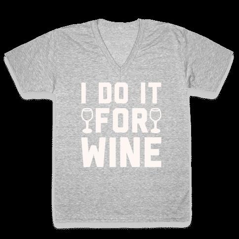 I Do It For The Wine White Print V-Neck Tee Shirt