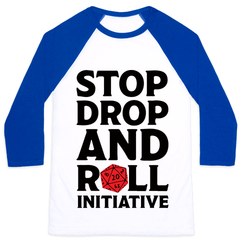 Stop Drop And Roll Initiative Baseball Tee