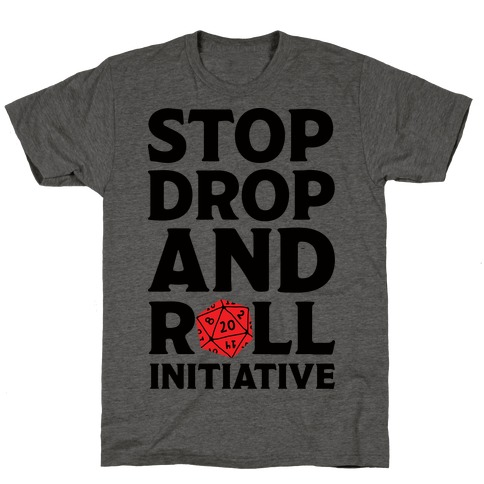 Stop Drop And Roll Initiative T-Shirt