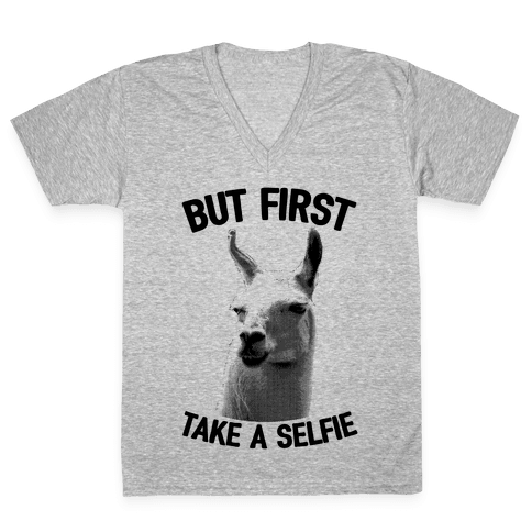 But First, Llama Take A Selfie V-Neck Tee Shirt