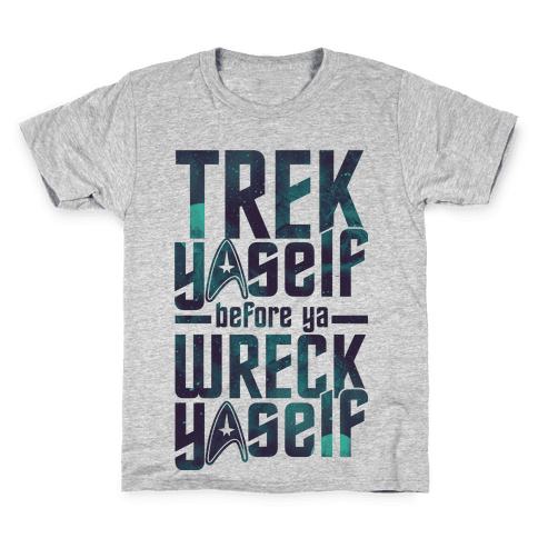 Trek Yaself Before Ya Wreck Yaself Kids T-Shirt
