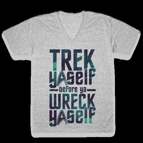 Trek Yaself Before Ya Wreck Yaself V-Neck Tee Shirt