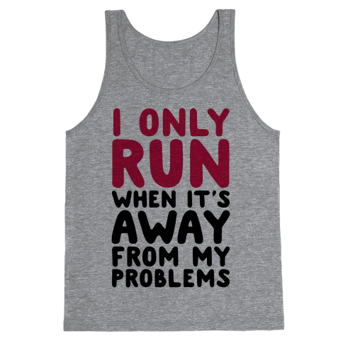 Running Away From My Problems Tank Top