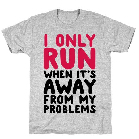 Running Away From My Problems Mens T-Shirt