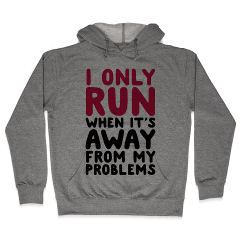 Running Away From My Problems Hooded Sweatshirt