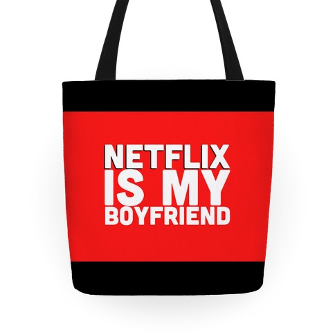 Netflix Is My Boyfriend Tote
