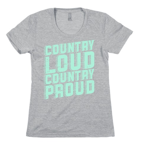 Country Loud Womens T-Shirt